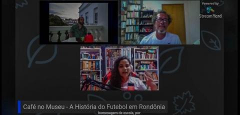"""História do futebol rondoniense é contada na 1ª edição da live """"Café no Museu"""" realizada pela Funcer"""